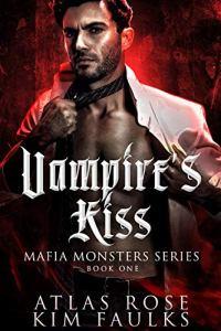 Vampire's Kiss by Atlas Rose