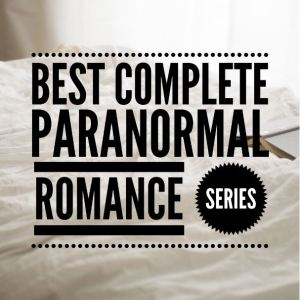 Best Complete Paranormal Romance Series