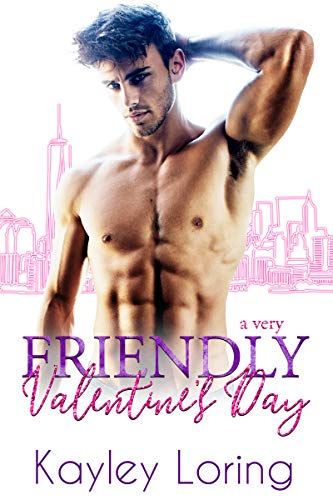 A Very Friendly Valentine's Day by Kayley Loring