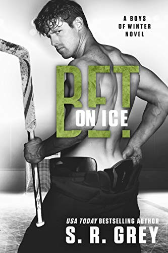 Bet on Ice by S.R. Grey
