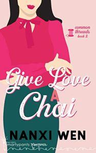 Give Love a Chai by Nanxi Wen