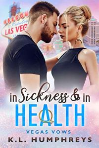 In Sickness & in Health by K.L. Humphreys