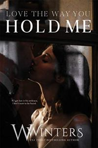 Love The Way You Hold Me by W. Winters