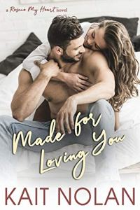 Made For Loving You by Kait Nolan