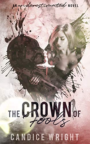 The Crown of Fools by Candice Wright