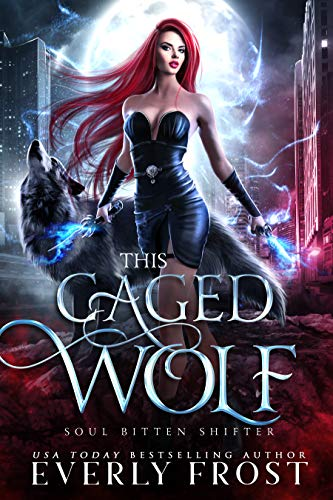 This Caged Wolf by Everly Frost