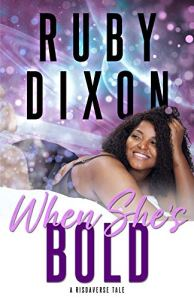 When She's Bold by Ruby Dixon