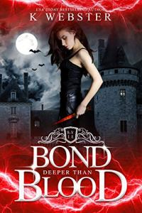 Bond Deeper Than Blood by K Webster