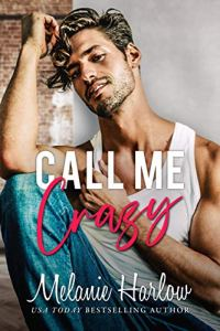 Call Me Crazy by Melanie Harlow