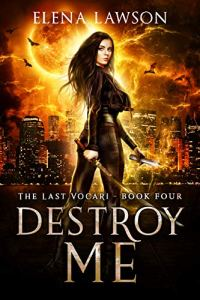 Destroy Me by Elena Lawson