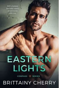 Eastern Lights (Compass #2) by Brittainy C. Cherry