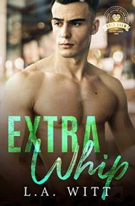 Extra Whip by L.A. Witt