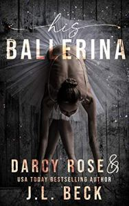 His Ballerina by Darcy Rose & J.L. Beck