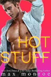 Hot Stuff by Max Monroe