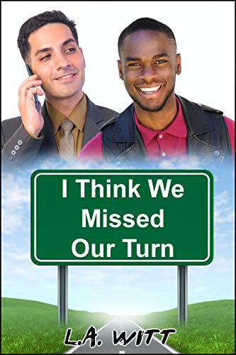 I Think We Missed Our Turn by L.A. Witt
