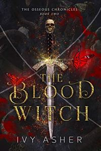 The Blood Witch by Ivy Asher