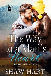 The Way to a Man's Heart by Shaw Hart