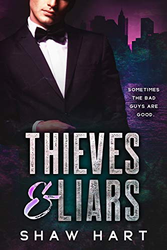 Thieves & Liars by Shaw Hart