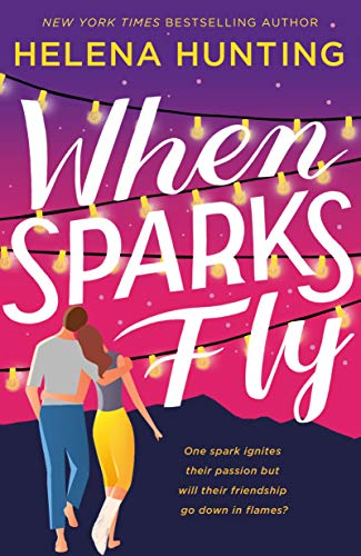 When Sparks Fly by Helena Hunting