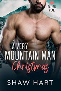 A Very Mountain Man Christmas by Shaw Hart