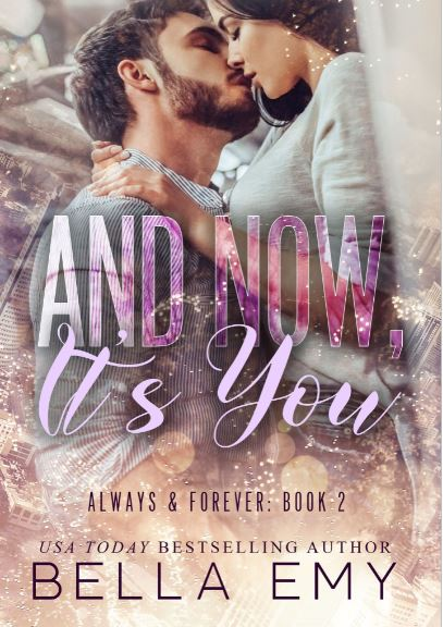 And Now, It's You by Bella Emy