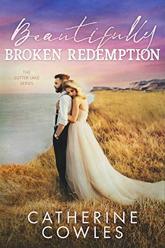 Beautifully Broken Redemption by Catherine Cowles