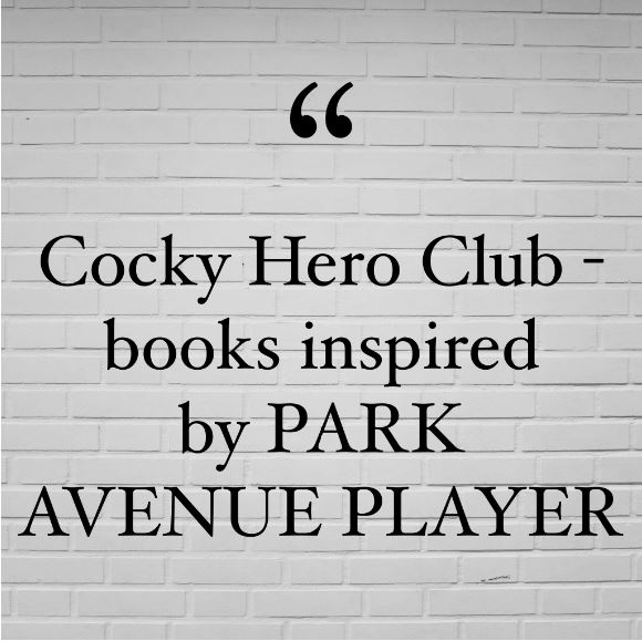 Cocky Hero Club - books inspired by Park Avenue Player