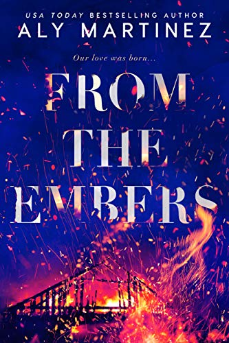 From the Embers by Aly Martinez