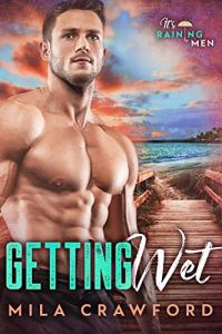 Getting Wet by Mila Crawford