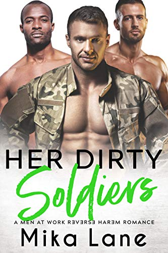 Her Dirty Soldiers by Mika Lane