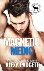 Magnetic Medic by Alexa Padgett