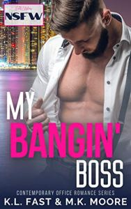 My Bangin' Boss by M.K. Moore