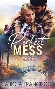 Perfect Mess by Fabiola Francisco