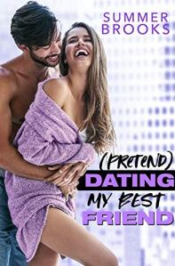(Pretend) Dating My Best Friend by Summer Brooks