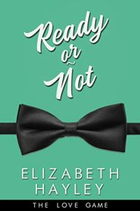Ready or Not by Elizabeth Hayley