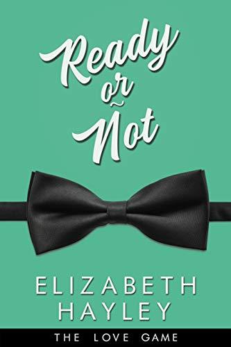 Ready or Not by Elizabeth Hayley