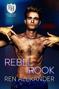 Excerpt Rebel Rook by Ren Alexander