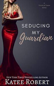 Seducing My Guardian by Katee Robert