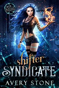 Shifter Syndicate by Avery Stone