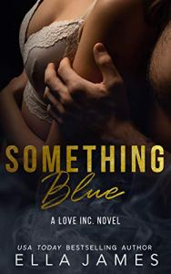 Something Blue by Ella James