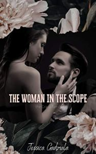 The Woman in the Scope by Jessica Gadziala