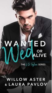 Wanted Wed Or Alive by Willow Aster