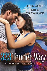 323 Tender Way by Mila Crawford