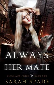 Always Her Mate by Sarah Spade