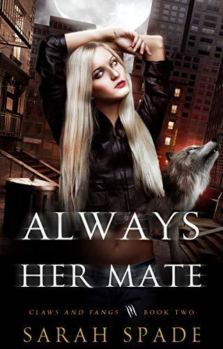 Always Her Mate by Sarah Spade