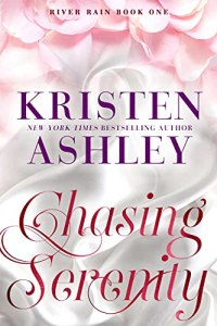 Chasing Serenity by Kristen Ashley