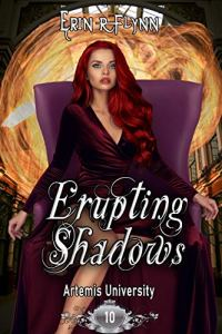 Erupting Shadows by Erin R Flynn