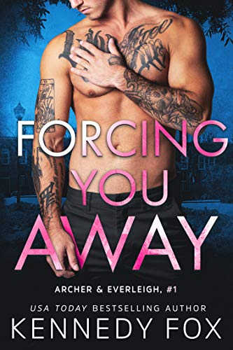 Forcing You Away by Kennedy Fox