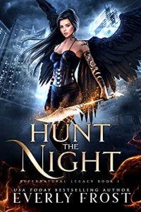 Hunt the Night by Everly Frost
