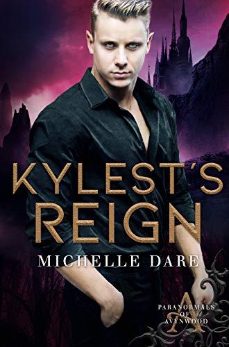 Kylest's Reign by Michelle Dare